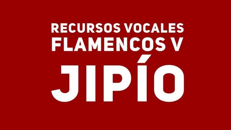 12.Recursos vocales V. Jipío. Cante Flamenco Global.