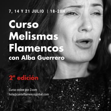 Melismas flamencos con Alba Guerrero. Curso Online.2ª edición